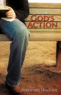 Your Reaction Defines God's Action (Hardback)