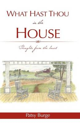 What Hast Thou in the House (Hardback)