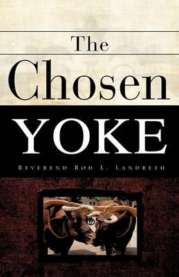 The Chosen Yoke (Hardback)