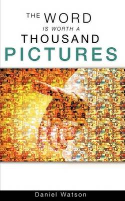The Word Is Worth a Thousand Pictures (Paperback)