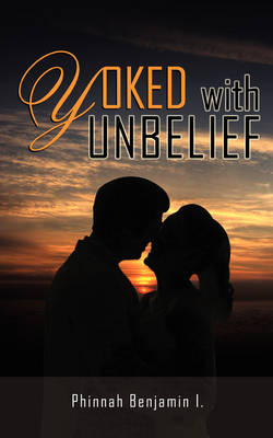 Yoked with Unbelief (Paperback)