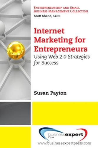Internet Marketing for Entrepreneurs: Using Web 2.0 Strategies for Success (Paperback)