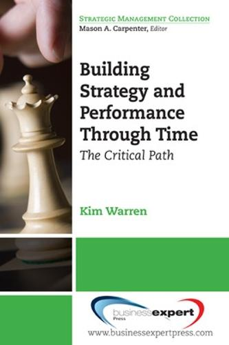 Building Strategy and Performance Through Time: The Critical Path (Paperback)