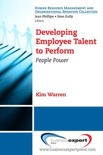 Developing Employee Talent to Perform: People Power (Paperback)