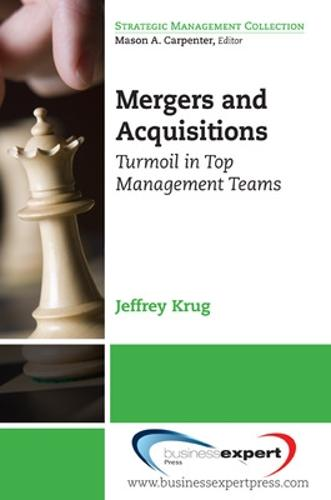 Mergers and Acquisitions: Turmoil in Top Management Teams (Paperback)
