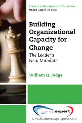 Building Organizational Capacity for Change: The Leader's New Mandate (Paperback)