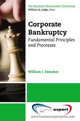 Corporate Bankruptcy: Fundamental Principles and Processes (Paperback)