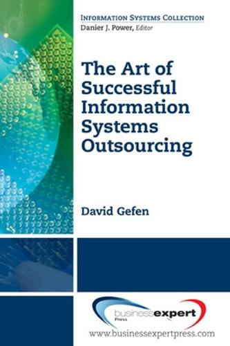 The Art of Successful Information Systems Outsourcing (Paperback)