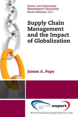 Supply Chain Management and the Impact of Globalization (Paperback)