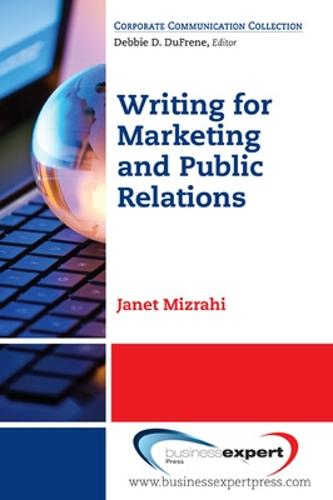 Fundamentals of Writing for Marketing and Public Relations: A Step-by-Step Guide for Quick and Effective Results (Paperback)