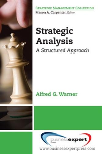 Strategic Analysis: A Structured Approach (Paperback)