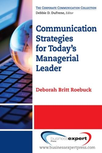 Communication Strategies for Today's Managerial Leader (Paperback)