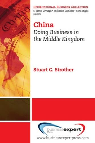 China: Doing Business in the Middle Kingdom (Paperback)