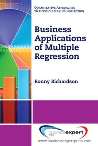 Business Applications of Multiple Regression (Paperback)