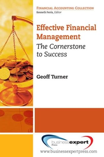 Effective Financial Management: The Cornerstone to Success (Paperback)