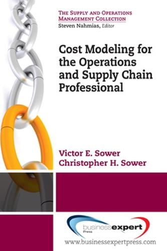 Better Business Decisions Using Cost Modeling: For Procurement, Operations, and Supply Chain Professionals (Paperback)