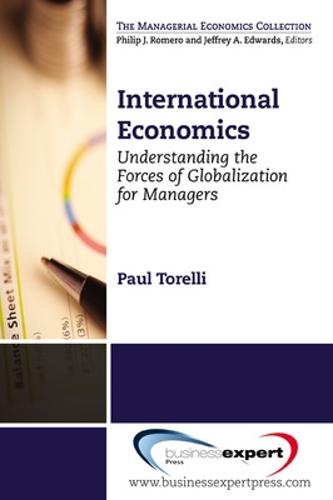 International Economics: Understanding the Forces of Globalization for Managers (Paperback)