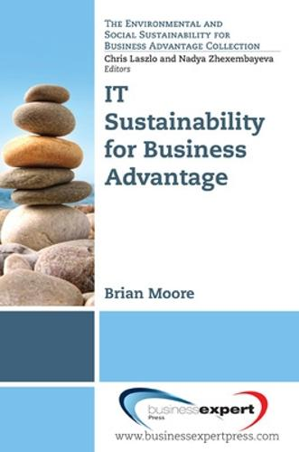IT Sustainability for Business Advantage (Paperback)