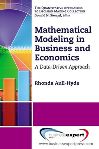 Mathematical Modeling in Business and Economics: A Data-Driven Approach (Paperback)