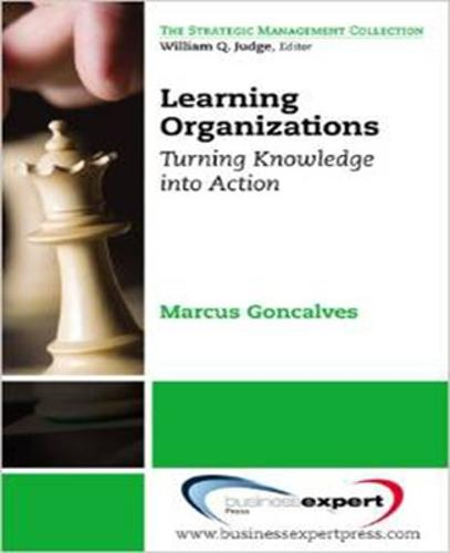 Learning Organizations: Turning Knowledge into Action (Paperback)