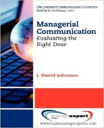 Managerial Communication: Evaluating the Right Dose (Paperback)