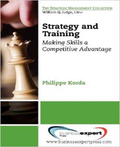 Strategy and Training: Making Skills a Competitive Advantage (Paperback)