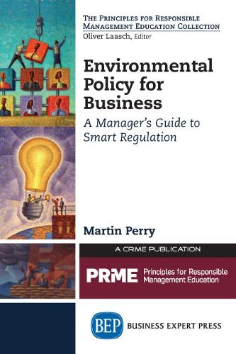 Environmental Policy for Business: A Manager's Guide to Smart Regulation (Paperback)