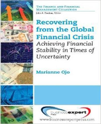 Recovering from the Global Financial Crisis: Achieving Financial Stability in Times of Uncertainty (Paperback)