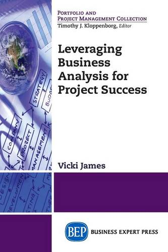 Leveraging Business Analysis for Project Success (Paperback)