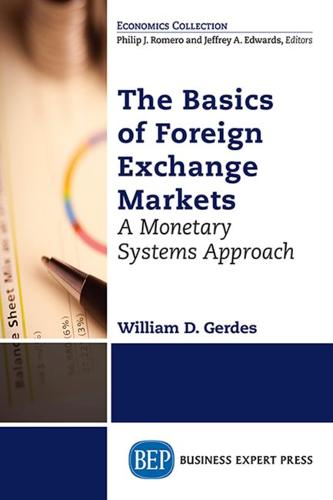 The Basics of Foreign Exchange Markets: A Monetary Systems Approach (Paperback)