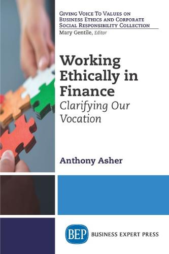 Working Ethically in Finance: Clarifying Our Vocation (Paperback)