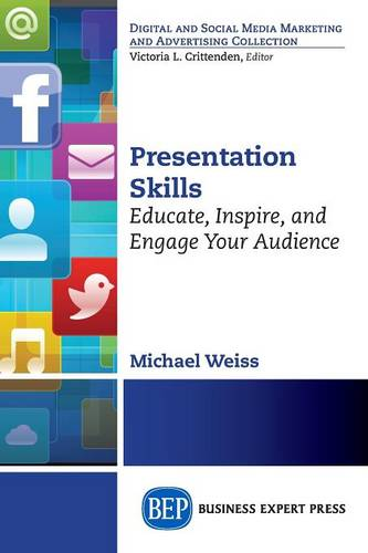 Presentation Skills: Educate, Inspire and Engage Your Audience (Paperback)