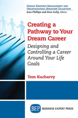 Designing and Controlling Your Own Career in the 21st Century: Building a Rewarding Career Around Your Own Life Goals (Paperback)