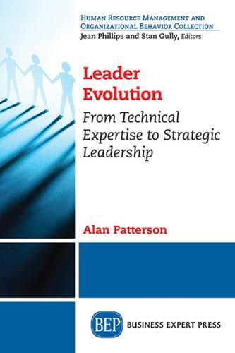 Leader Evolution: From Technical Expertise to Strategic Leadership (Paperback)