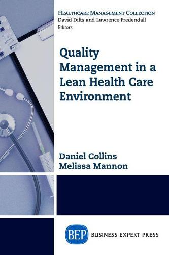 Quality Management in a Lean Health Care Environment (Paperback)