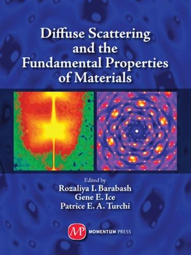 Diffuse Scattering and the Fundamental Properties of Materials (Hardback)