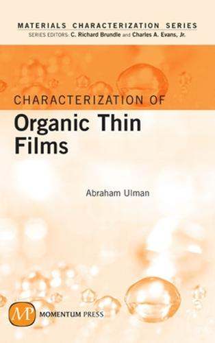 Characterization of Organic Thin Films - Materials Characterization Series (Hardback)
