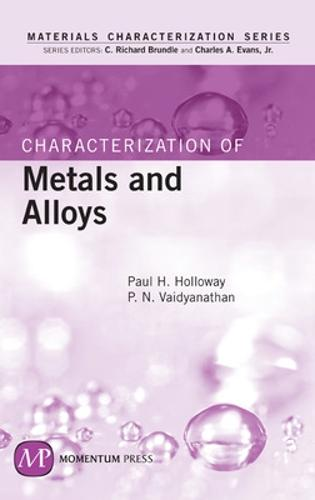 Characterization of Metals and Alloys - Materials Characterization Series (Hardback)