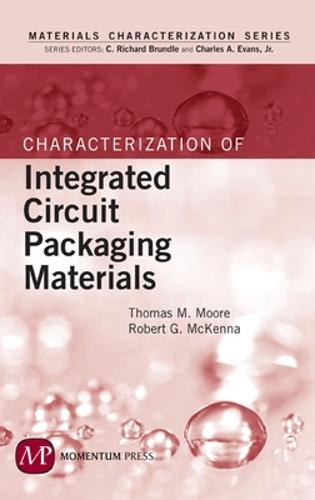 Characterization of Integrated Circuit Packaging Materials - Materials Characterization Series (Hardback)