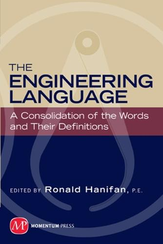 The Engineering Language: A Consolidation of the Words and Their Definitions (Paperback)