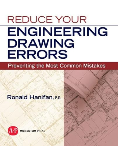 Reduce Your Engineering Drawing Errors: Preventing the Most Common Mistakes (Paperback)