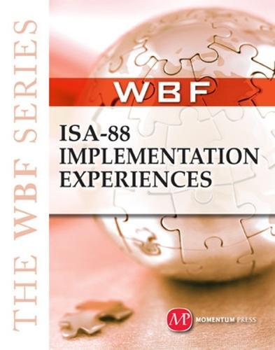 ISA-88 Implementation Experiences (Hardback)