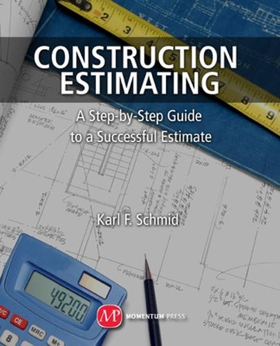 Construction Estimating: A Step-by-Step Guide to a Successful Estimate (Paperback)