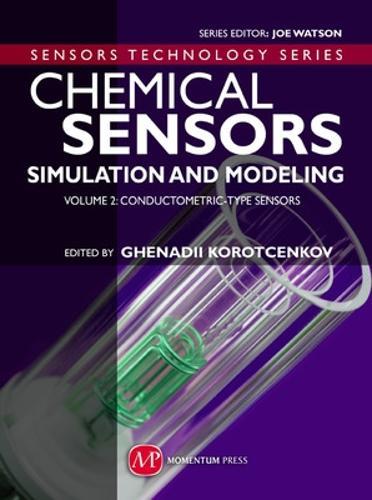 Chemical Sensors: Conductometric-Type Sensors Volume 2: Simulation and Modeling (Hardback)