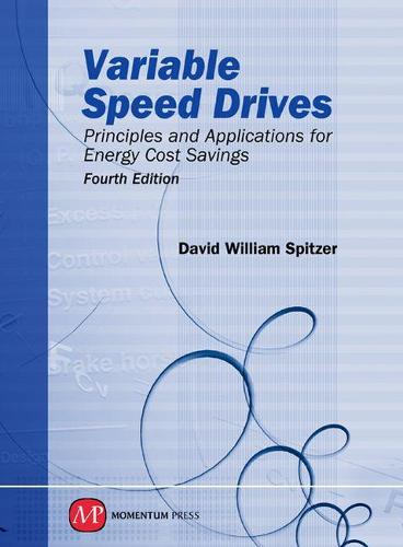 Variable Speed Drives: Principles and Applications for Energy Cost Savings (Hardback)