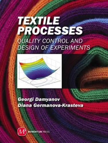 Textile Processes: Quality Control and Design of Experiments (Hardback)