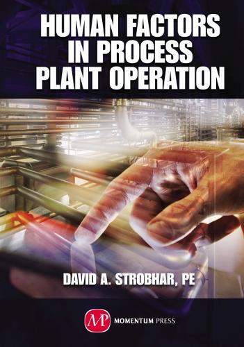 Human Factors in Process Plant Operation (Hardback)