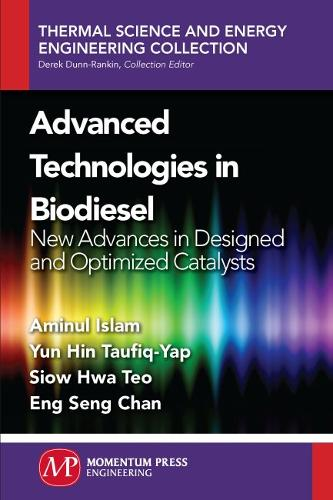 Advanced Technologies in Biodiesel: New Advances in Designed and Optimized Catalysts (Paperback)
