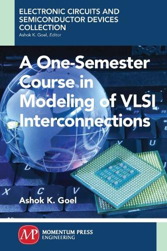 A One-Semester Course in Modeling of VLSI Interconnections (Paperback)