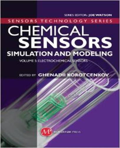Chemical Sensors: Electrochemical Sensors Volume 5: Simulation and Modeling (Hardback)